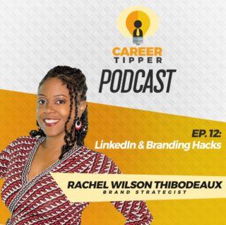 LinkedIn & Branding Hacks w/ Rachel Wilson Thibodeaux