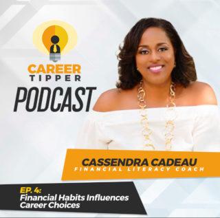 Financial Habits Influences Career Choices w/ Cassendra Cadeau