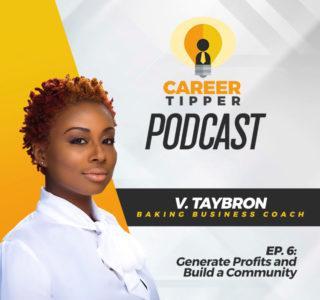 Generate Profits and Build a Community w/ V. Taybron