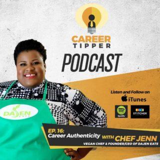 Career Authenticity w/ Chef Jenn