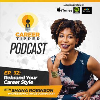 Rebrand Your Career Style w/ Shana Robinson