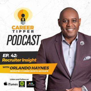 Recruiter Insight w/ Orlando Haynes